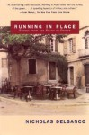 Running in Place: Scenes from the South of France - Nicholas Delbanco