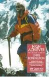 High Achiever: The Life and Climbs of Chris Bonington - Jim Curran