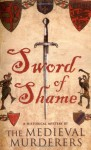 Sword of Shame - The Medieval Murderers