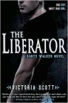 The Liberator - Victoria Scott