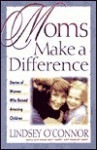 Moms Make a Difference - Lindsey O'Connor