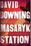 Masaryk Station - David Downing