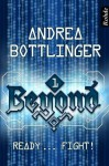 Ready ... fight! (Beyond, #1) - Andrea Bottlinger