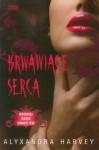 Krwawiące Serce - Alyxandra Harvey