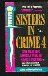 Sisters in Crime 4 - Various, Marcia Muller, Katherine Neville, Sue Grafton, Jane Haddam, Sarah Shankman, Carolyn Wheat, Nancy Pickard, Judith Kelman, Joan Hess, Barbara Paul, Marilyn Wallace, Margaret B. Maron, Maxine O'Callaghan, Wendy Hornsby, Jean Fiedler, Melodie Johnson Howe, Janet Daws