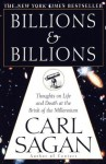 Billions & Billions: Thoughts on Life and Death at the Brink of the Millennium - Carl Sagan