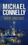 Nueve dragones (Rocabolsillo) (Spanish Edition) - Michael Connelly, Javier Guerrero