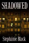 Shadowed - Stephanie Black