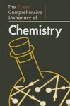 The Rosen Comprehensive Dictionary Of Chemistry (Rosen Comprehensive Student Dictionaries) - John R. Clark