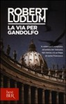 La via per Gandolfo - Luciana Bianciardi, Robert Ludlum