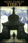 Seven Years in Tibet - Heinrich Harrer, Richard L. Graves