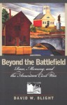 Beyond the Battlefield: Race, Memory, and the American Civil War - David W. Blight