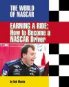 Earning a Ride: How to Become a NASCAR Driver - Bob Woods