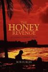 The Honey Revenge: A Cuban Connection - Bob Furlin