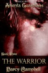 The Warrior (Arienta Guardians, Book 3) - Darcy Campbell