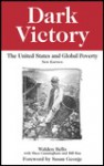 Dark Victory: The United States and Global Poverty - Walden Bello, Shea Cunningham, Bill Rau