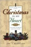 Christmas in My Heart: A Treasury of Timeless Christmas Stories - Joe L. Wheeler