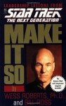 Star Trek: Make It So: Leadership Lessons from Star Trek: The Next Generation - Wess Roberts, Bill Ross