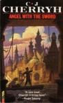 Angel with the Sword (Merovingen Nights, #1) (Alliance-Union Universe) - C.J. Cherryh