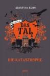 Die Katastrophe (Das Tal Season 1, #2) - Krystyna Kuhn, Franziska Pigulla