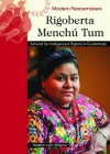 Rigoberta Menchu Tum: Activist for Indigenous Rights in Guatemala - Heather Lehr Wagner, Chelsea House Publishers