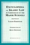 Encyclopedia of Islamic Law: A Compendium of the Views of the Major Schools - Laleh Bakhtiar, Kevin Reinhart