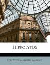 Hippolytos - Euripides, Augusto Balsamo