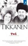 Två: Scener ur ett konstnärsäktenskap - Märta Tikkanen, Henrik Tikkanen