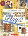 The American Girls' Pencil Play 2: Word Games, Picture Puzzles, Mazes, And More! (American Girls Collection Sidelines) - American Girl