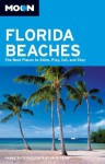 Moon Florida Beaches: The Best Places to Swim, Play, Eat, and Stay - Parke Puterbaugh, Alan Bisbort