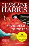From Dead to Worse - Johanna Parker, Charlaine Harris