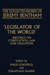 Legislator of the World: Writings on Codification, Law, and Education - Jeremy Bentham