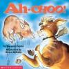 Ah-Choo! - Margery Cuyler, Bruce J. McNally
