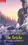 Die Brücke (Legends of the Riftwar #1) - William R. Forstchen, Raymond E. Feist