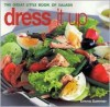 Dress It Up: The Great Little Book of Salads - Emma Summer