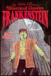 Frankenstein: The Young Collector's Illustrated Classics/Ages 8-12 - D.J. Arneson, Eva Clift, Mary Shelley