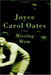 Missing Mom - Joyce Carol Oates