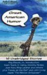 Great American Humor: 15 Complete Stories - Roy Blount Jr., Mark Twain, John Irving, O. Henry, Ring Lardner, Dorothy Parker