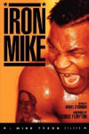 Iron Mike: A Mike Tyson Reader - Daniel O'Connor, Daniel Oconnor, Daniel O'Connor, George Plimpton