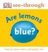Are Lemons Blue? - Philip Dowell