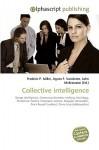 Collective Intelligence - Agnes F. Vandome, John McBrewster, Sam B Miller II