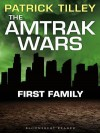 The Amtrak Wars: First Family: The Talisman Prophecies Part 2 - Patrick Tilley