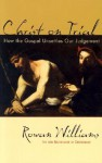 Christ on Trial: How the Gospel Unsettles Our Judgment - Rowan Williams