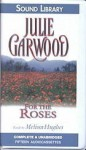 For the Roses (Rose, #1) - Julie Garwood, Melissa Hughes