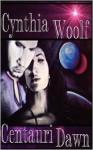 Centauri Dawn - Cynthia Woolf