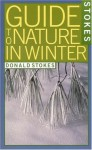 Stokes Guide to Nature in Winter - Donald Stokes, Lillian Stokes