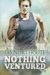 Nothing Ventured - Jay Northcote