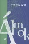 Álmok (Träume – die geheimnisvolle Sprache des Unbewussten) - Verena Kast