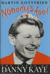 Nobody's Fool: The Lives of Danny Kaye - Christopher Pike