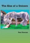 The Kiss of a Unicorn - Paul Duncan